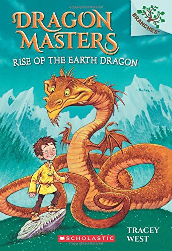 Dragon Masters #1: Rise of the Earth Dragon (A Branches Book): A Branches Book by Tracey West