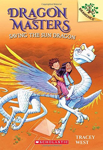 Dragon Masters #2: Saving the Sun Dragon (A Branches Book): A Branches Book by Tracey West