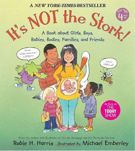 It's Not The Stork!: A Book About Girls, Boys, Babies, Bodies, Families And Friends by Robie H. Harris