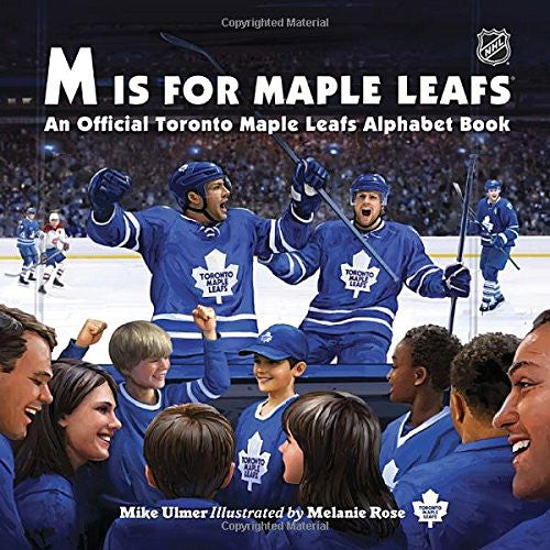 M Is For Maple Leafs: An Official Toronto Maple Leafs Alphabet Book by Michael Ulmer
