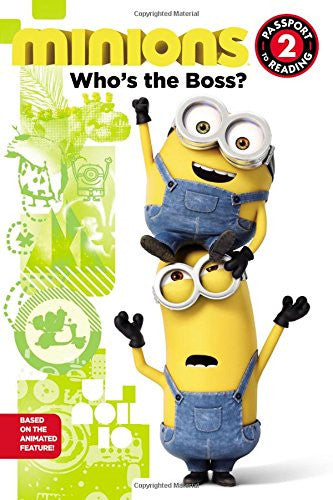 Minions: Who's The Boss? by Lucy Rosen
