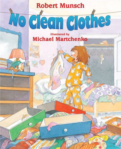 No Clean Clothes by Robert Munsch