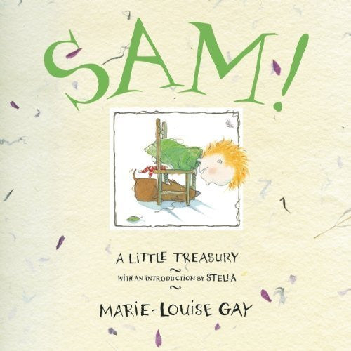 Sam!: A Little Treasury by Marie-Louise Gay