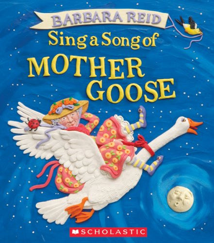 Sing a Song of Mother Goose by Barbara Reid