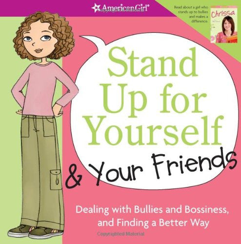 Stand Up For Yourself And Your Friends: Dealing With Bullies And Bossiness And Finding A Better Way by Patti Criswell