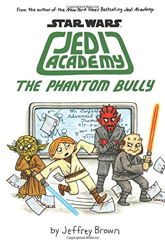 Star Wars: Jedi Academy #3: The Phantom Bully by Jeffrey Brown
