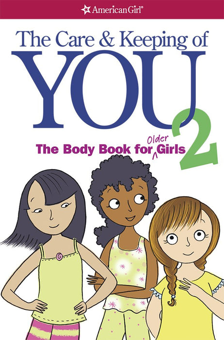The Care And Keeping Of You 2: The Body Book For Older Girls by Dr. Cara Natterson