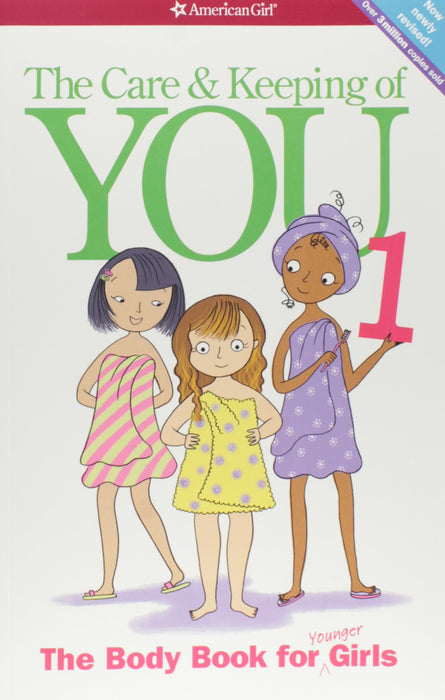 The Care And Keeping Of You (revised): The Body Book For Younger Girls by Valorie Schaefer