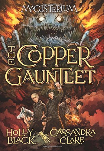 The Copper Gauntlet: Book Two of Magisterium by Cassandra Clare