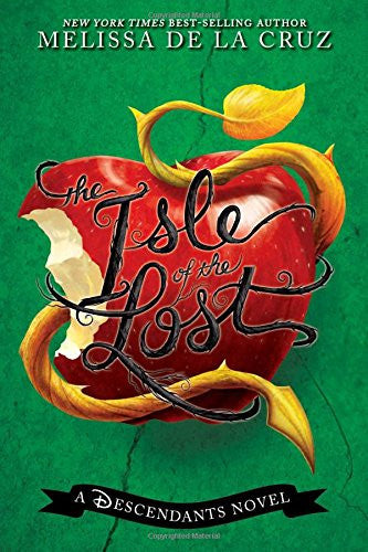 The Isle Of The Lost: A Descendants Novel by Melissa De la Cruz