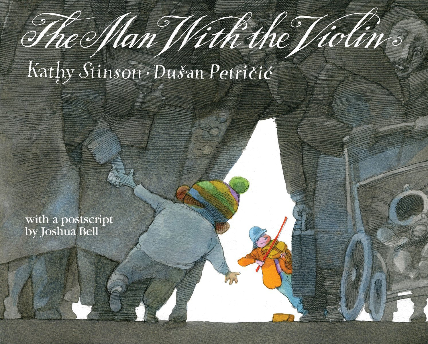 The Man With the Violin by Kathy Stinson