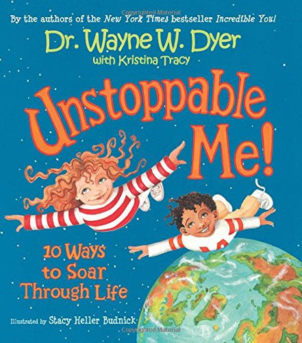 Unstoppable Me!: 10 Ways to Soar Through Life by Kristina Tracy