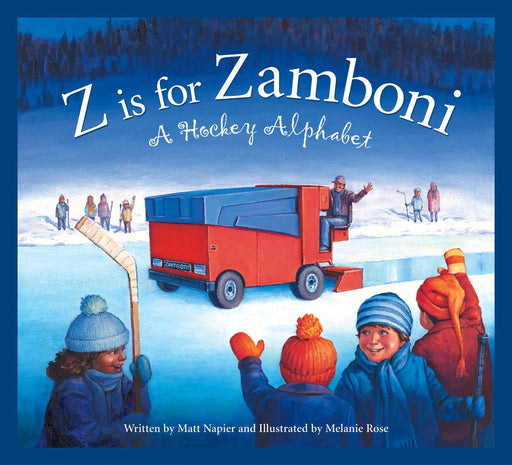 Z Is For Zamboni: A Hockey Alphabet (boardbook Format): A Hockey Alphabet by Matt Napier
