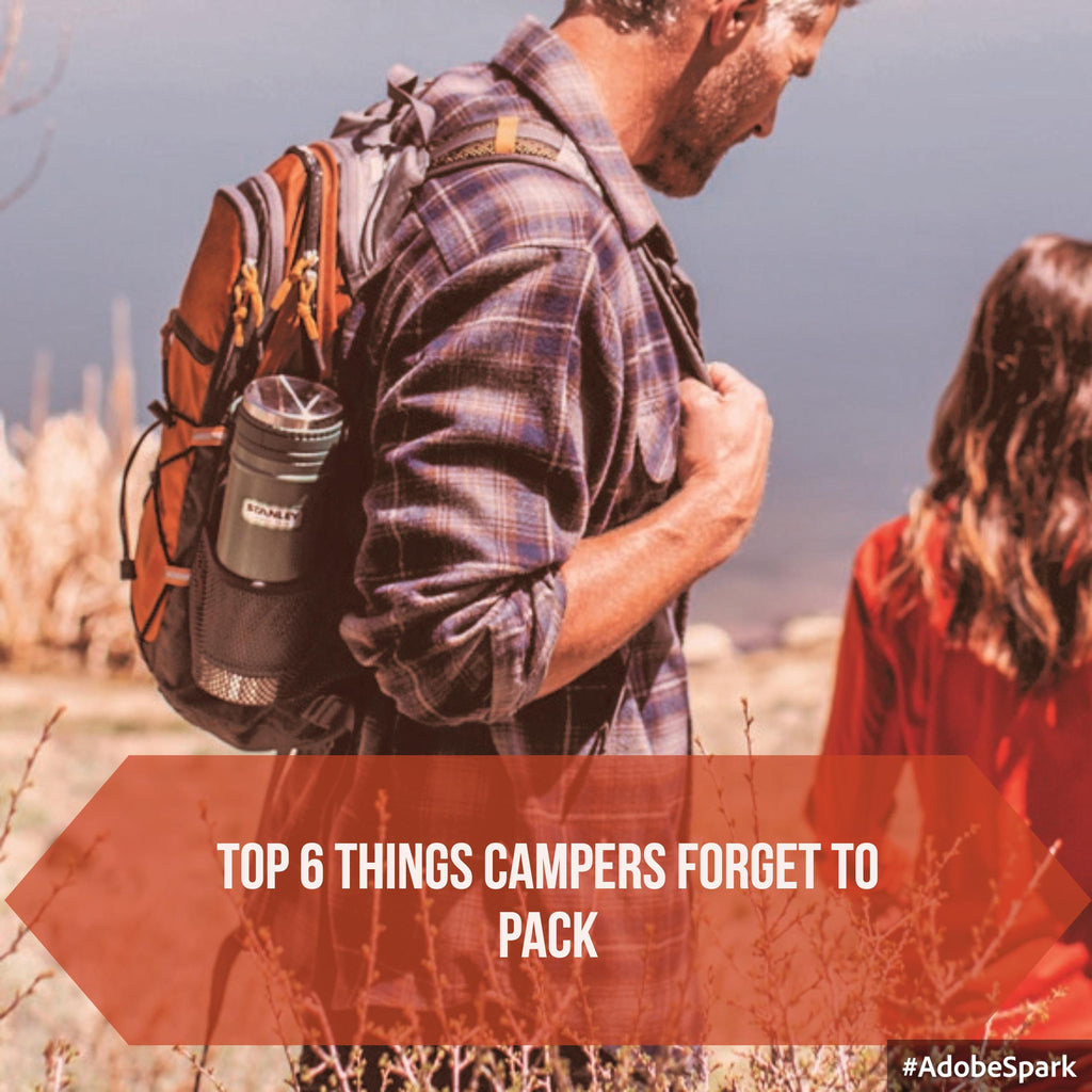 Top 6 Things Campers Forget to Pack