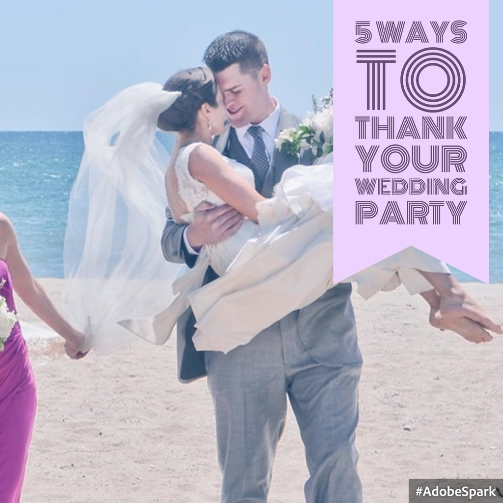5 Ways to Thank Your Wedding Party