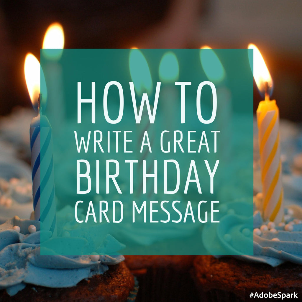 How To Write a Great Birthday Card Message