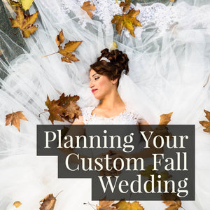 Planning Your Custom Fall Wedding