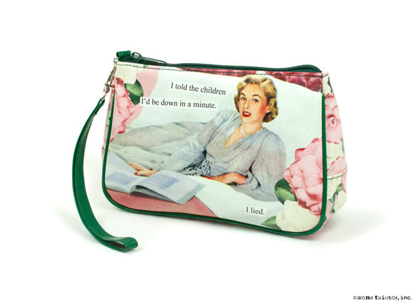 """I told the children I'd be down in a minute. I lied"" Cosmetic Bag"