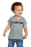 I LOVE YOU Toddler T-Shirt