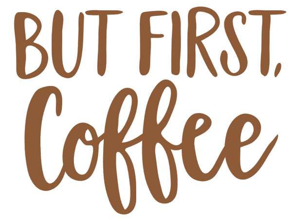 But First, Coffee Vinyl Decal