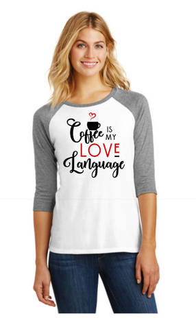 Coffee Is My Love Language Raglan Tee