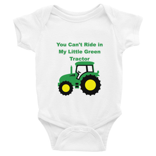 """You Can't Ride in My Little Green Tractor"" Infant short sleeve one-piece"