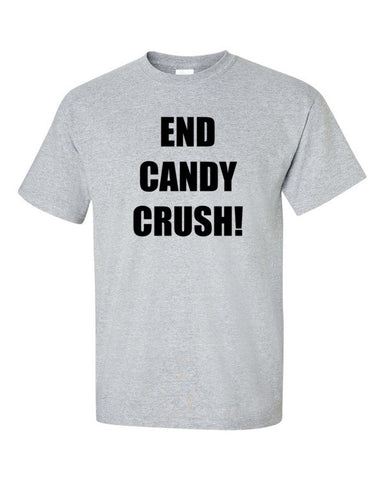 End Candy Crush! Short sleeve t-shirt
