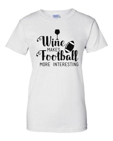 Wine Makes Football More Interesting Women's short sleeve t-shirt