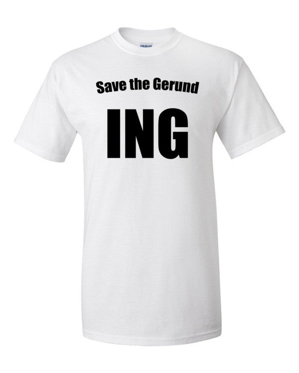 Save the Gerund Short sleeve t-shirt