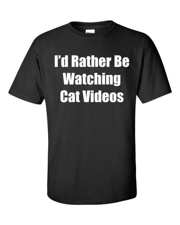 I'd Rather Be Watching Cat Videos Short sleeve t-shirt