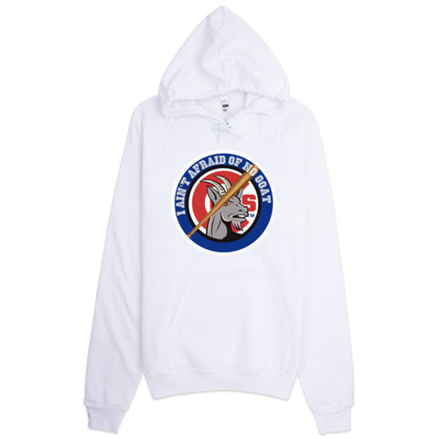 """I Ain't Afraid of No Goat"" Hoodie"