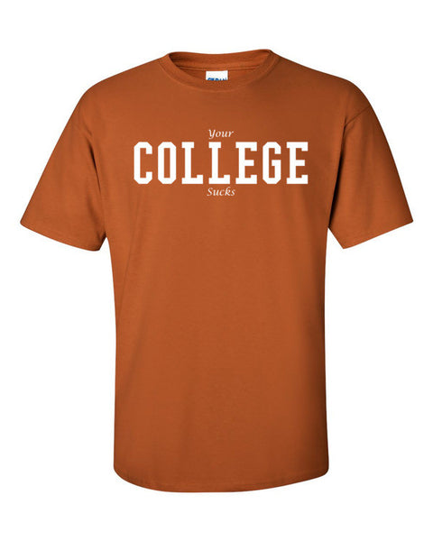 Your College Sucks Short sleeve t-shirt