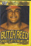 Butch Reed - Shoot Interview DVD