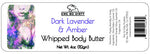 Whipped Shea Body Butter,  DARK LAVENDER & AMBER, 3 oz