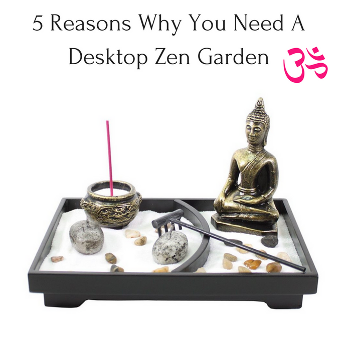 5 Reasons Why You Need A Desktop Zen Garden