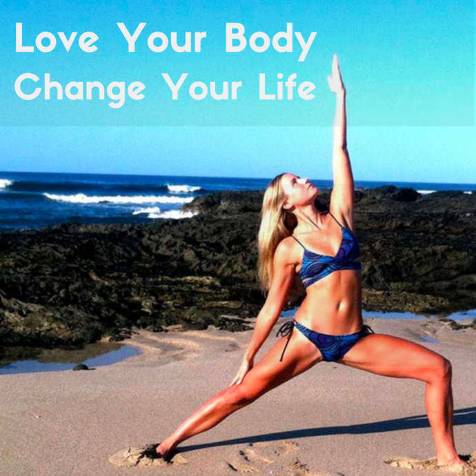 Love Your Body, Find Your Zen and Change Your Life!