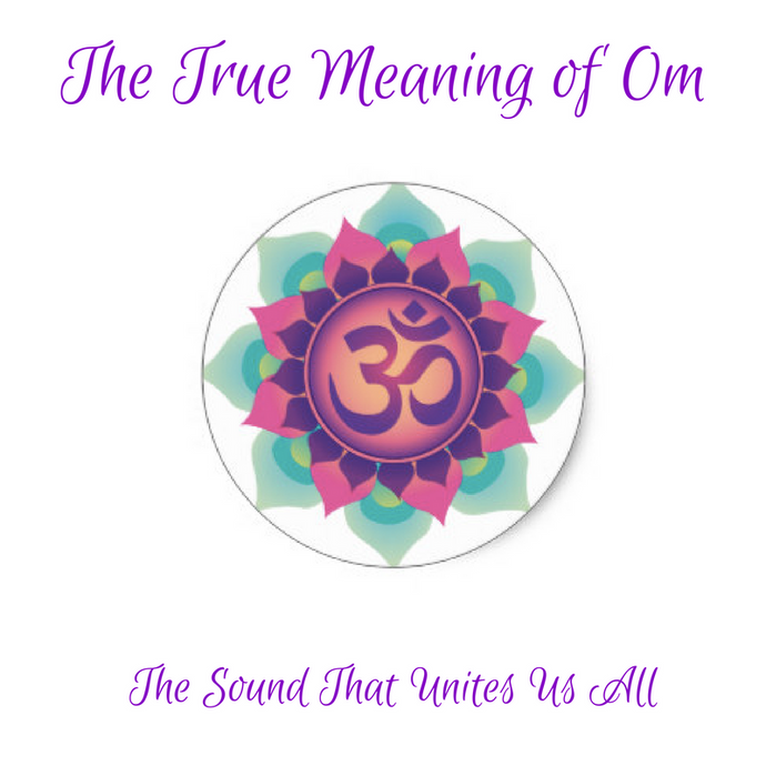 "The True Meaning of ""Om"""