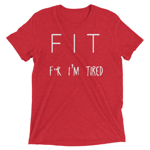 Image of FIT  F*%k I'm Tired |  Funny Unisex Short sleeve t-shirt