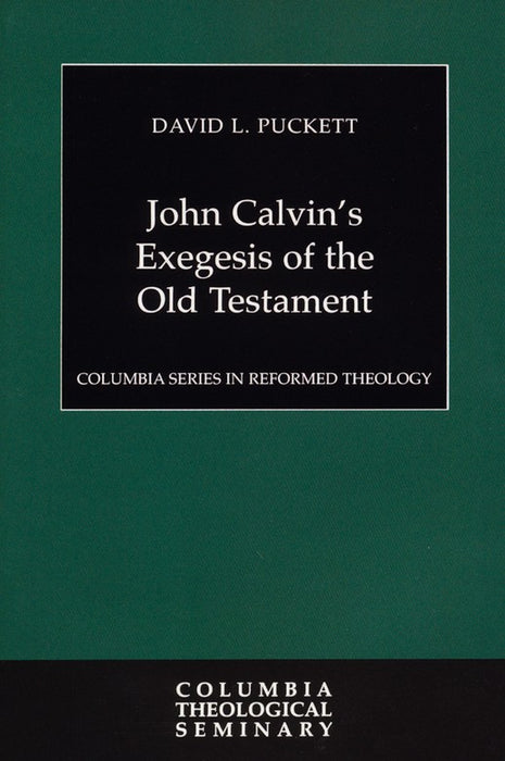 John Calvin's Exegesis Of Old