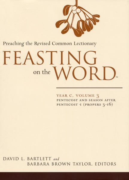 Feasting On The Word Year C Volume 3