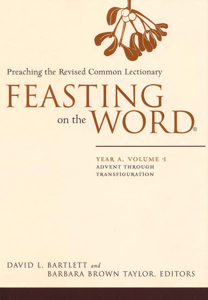 Feasting On The Word Year A Volume 1