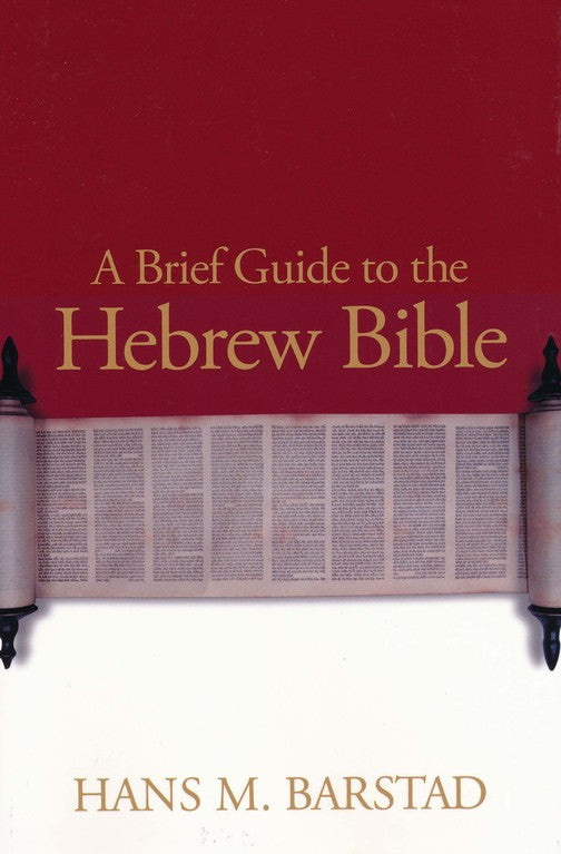 Brief Guide To The Hebrew Bible, A