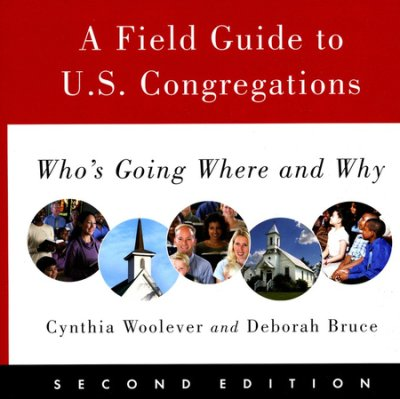 Field Guide To U.S. Congregations, Second Edition, A