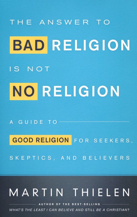 Answer to Bad Religion Is Not No Religion, The