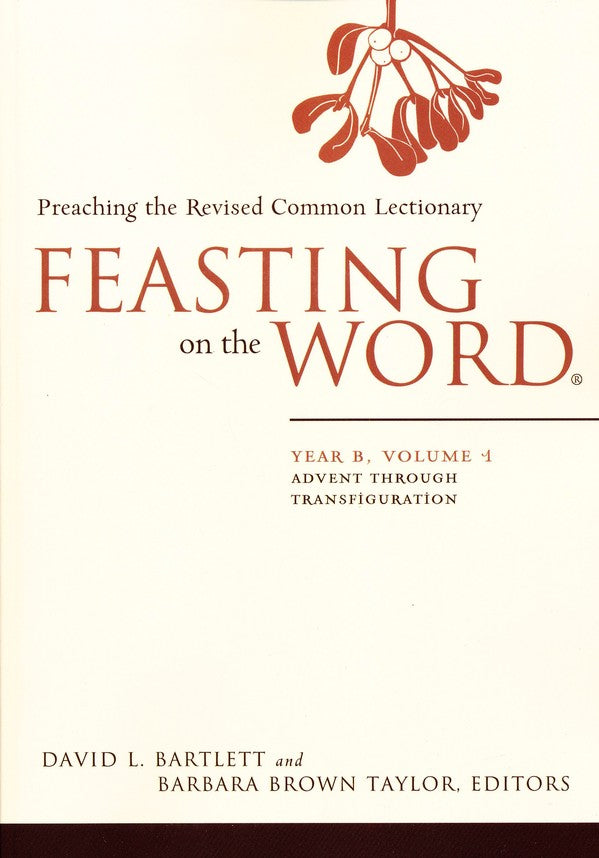 Feasting on the Word Year B Volume 1