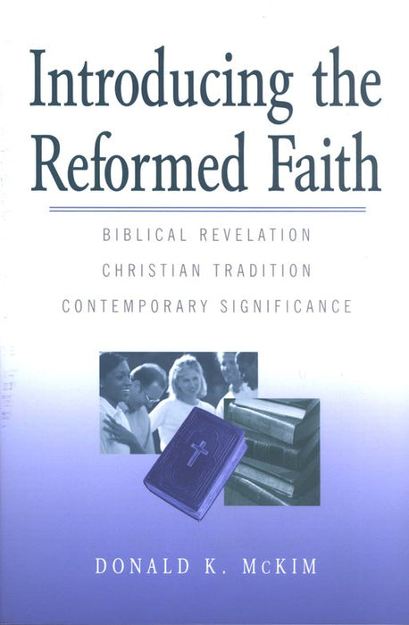 Introducing Reformed Faith