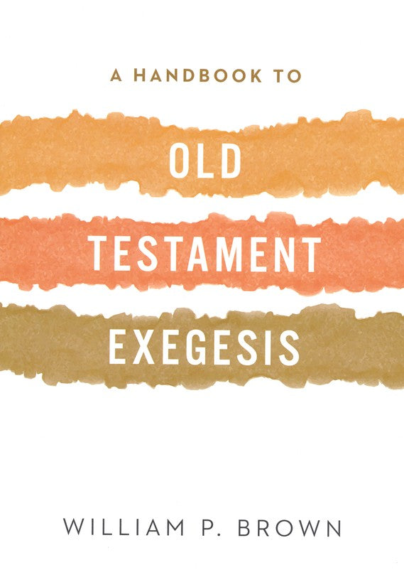 Handbook to Old Testament Exegesis,A