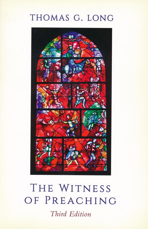 Witness of Preaching, The - Third Edition