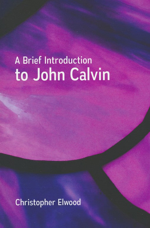 Brief Introduction to John Calvin, A