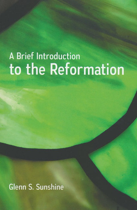 Brief Introduction to the Reformation,A
